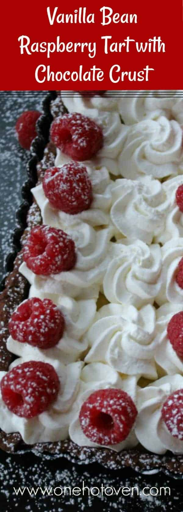Vanilla Bean Raspberry Tart with Chocolate Crust - One Hot Oven - This tart is bursting with flavors that combine for one luscious bite.