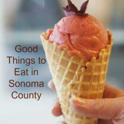Good Things To Eat in Sonoma County