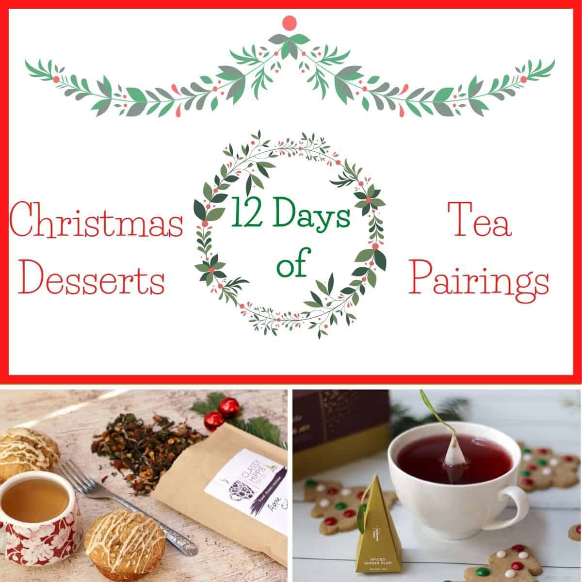 two Christmas desserts paired with tea
